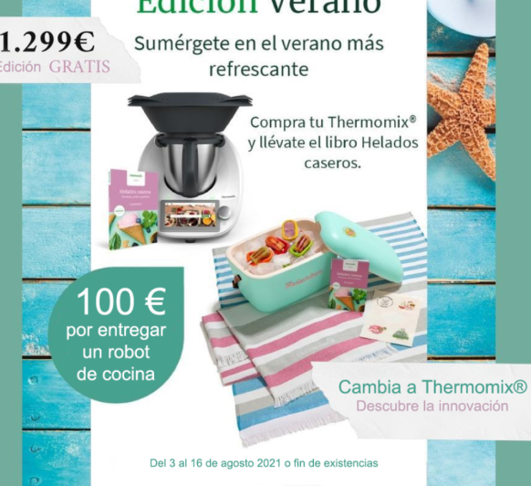 COMPRAR Thermomix® - EDICIÓN VERANO GRATIS + 100€ DESCUENTO POR ENTREGAR TU ANTERIOR ROBOT DE COCINA
