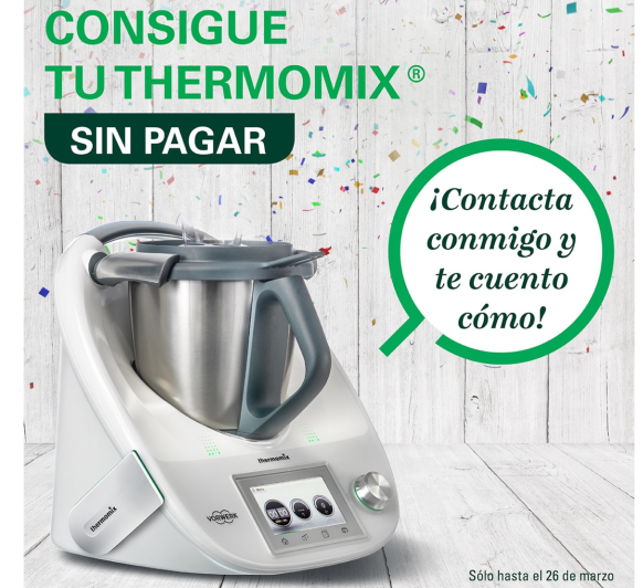 CONSIGUE TÚ Thermomix® SIN PAGAR